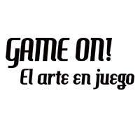 Game On! El arte del juego 6ta Edición